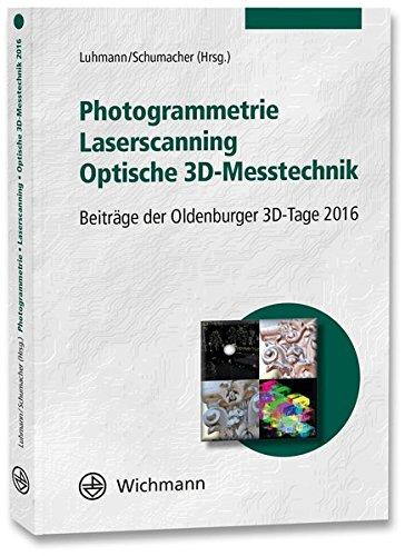 Photogrammetrie - Laserscanning - Optische 3D-Messtechnik: Beiträge der Oldenburger 3D-Tage 2016