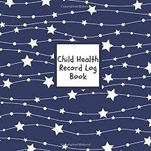 "Child Health Record Log Book: Navy Stars Medical Journal Keeper Journal   Vaccine, Symptoms, Illness, Growth, Treatment History Tracker Book   Logbook ...   8.5"" x 8.5"" Paperback (Children) (Volume 7)"
