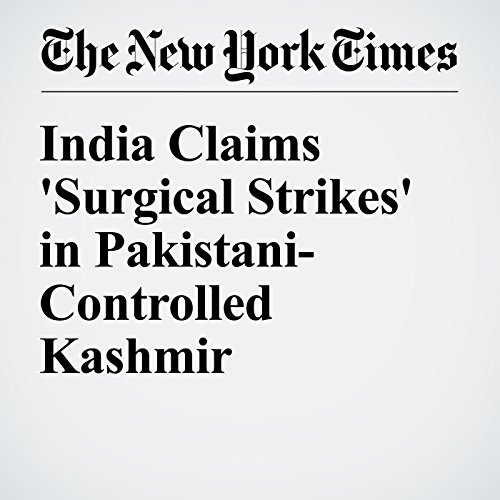 India Claims 'Surgical Strikes' in Pakistani-Controlled Kashmir cover art