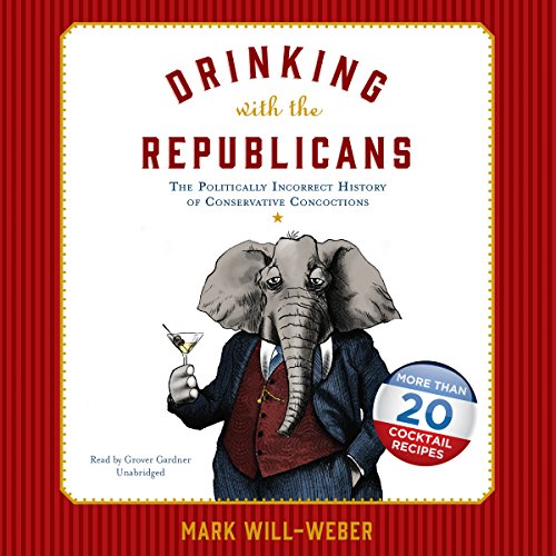Drinking with the Republicans audiobook cover art