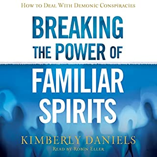Breaking the Power of Familiar Spirits audiobook cover art