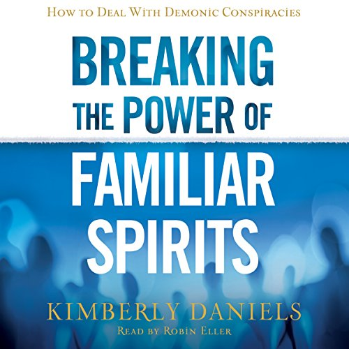 Breaking the Power of Familiar Spirits cover art