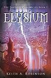 Elysium (The Tartarus Chronicles) (Volume 1)