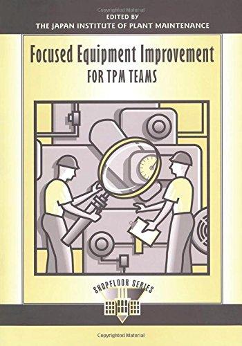 Focused Equipment Improvement for TPM Teams (The Shopfloor Series)