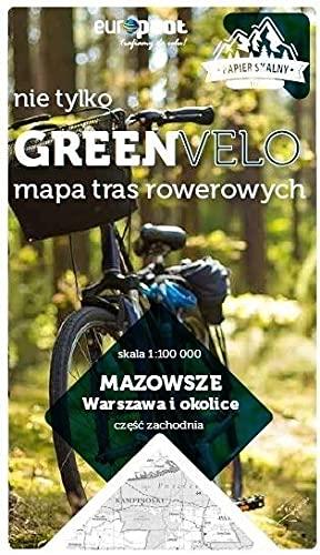 Mazowsze. Warszawa i okolice. Część zachodnia. Nie tylko Green Velo. Mapa tras rowerowych