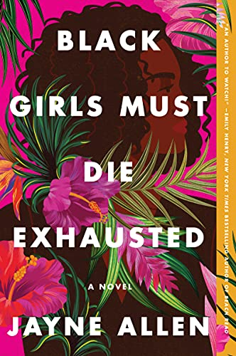 Compare Textbook Prices for Black Girls Must Die Exhausted: A Novel Black Girls Must Die Exhausted, 1 Reprint Edition ISBN 9780063137905 by Allen, Jayne