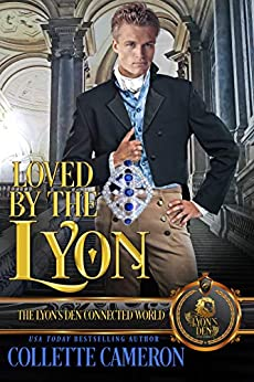 Loved by the Lyon: The Lyon's Den by [Collette Cameron, The Lyon's Den]