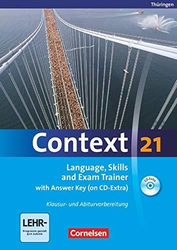 Context 21 - Thüringen: Language, Skills and Exam Trainer - Klausur- und Abiturvorbereitung - Workbook mit CD-Extra - mit Answer Key - CD-Extra mit Hörtexten und Vocab Sheets