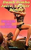 Dumb Bimbo Juice: Soldier Bimbo: Bimbofication! Gender Transformation! (English Edition)
