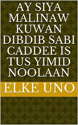 ay siya malinaw kuwan dibdib sabi caddee is tus yimid noolaan (Italian Edition)