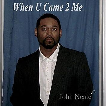 When U Came 2 Me (feat. Michael Salacuse)
