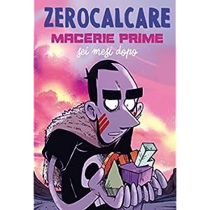 Macerie Prime – Sei Mesi Dopo