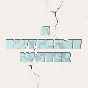 A Different Water