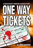 One Way Tickets: A Discount Heroes Adventure (English Edition)