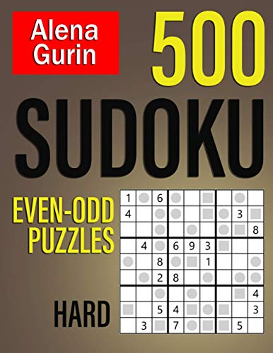 500 Sudoku Even-Odd Puzzles Hard: Sudoku Puzzle Book for Adults with Solutions