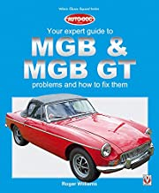 MGB & MGB GT: Your Expert Guide to Problems & How to Fix Them (Auto-Doc)