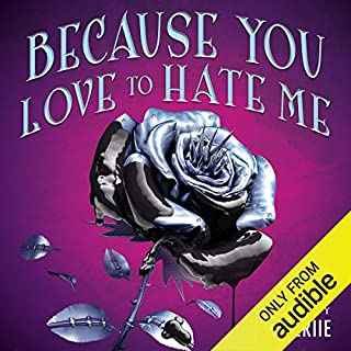 Couverture de Because You Love to Hate Me