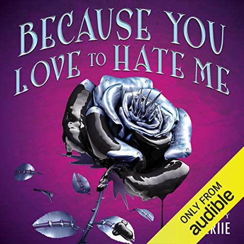 Because You Love to Hate Me audiobook cover art