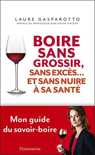 Boire sans grossir, sans excès… et sans nuire à sa santé (French Edition)