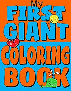 My First Giant Coloring Book: Jumbo Toddler Coloring Book with Over 150 Pages: Great Gift Idea for Preschool Boys & Girls ...