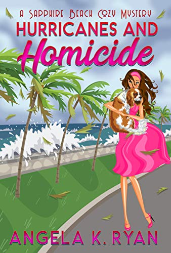Hurricanes and Homicide (Sapphire Beach Cozy Mystery Series Book 7) by [Angela K. Ryan]