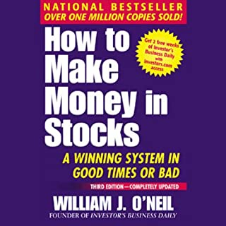 How to Make Money in Stocks     A Winning System in Good Times or Bad              Written by:                                                                                                                                 William O'Neil                               Narrated by:                                                                                                                                 Chris Ryan                      Length: 4 hrs and 19 mins     18 ratings     Overall 4.7