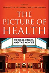 The Picture of Health: Medical Ethics and the Movies Kindle Edition