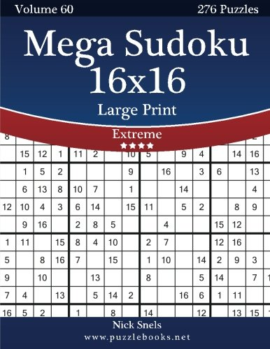 Mega Sudoku 16x16 Large Print - Extreme - Volume 60 - 276...