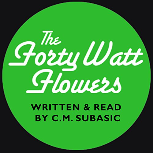 The Forty Watt Flowers audiobook cover art