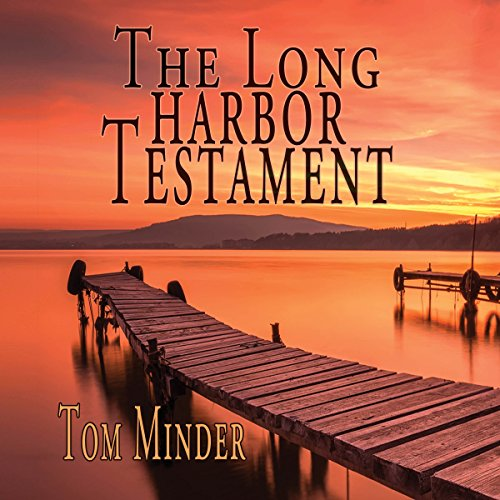 The Long Harbor Testament Audiobook By Tom Minder cover art