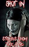 Shut In : Short Scary Story