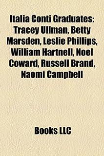 Italia Conti Graduates: Tracey Ullman, Betty Marsden, Leslie Phillips, William Hartnell, Noel Coward, Russell Brand, Naomi...