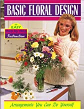 Basic Floral Design : Arrangements You Can Do Yourself