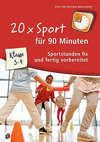 20 x Sport für 90 Minuten - Klasse 3/4: Sportstunden fix und fertig vorbereitet