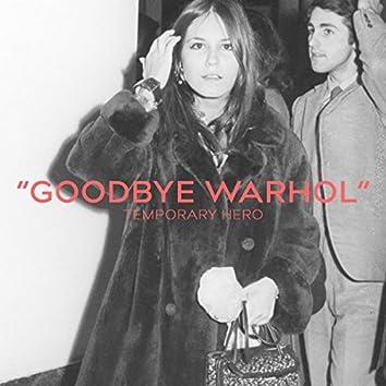 Goodbye Warhol