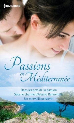 Passions en Méditerranée : Recueil de 3 romans (Volume multi thématique) PDF Books