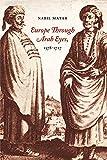 Europe Through Arab Eyes, 1578–1727