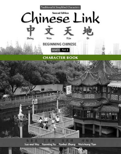 Character Book for Chinese Link: Beginning Chinese,...