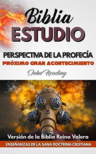 Perspectiva de la Profecía: Próximo Gran Acontecimiento (Profecías Bíblicas) (Spanish Edition)