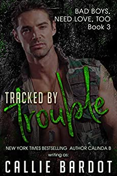 Tracked by Trouble (Bad Boys Need Love, Too Book 3) by [Callie Bardot, Tina Winograd]