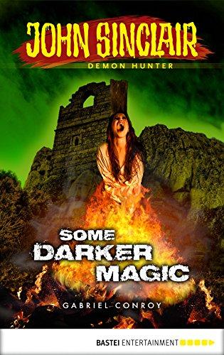 John Sinclair - Episode 12: Some Darker Magic (John Sinclair: A Horror Series) (English Edition)