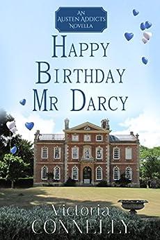 Happy Birthday, Mr Darcy (Austen Addicts Book 5) (English Edition) par [Victoria Connelly]