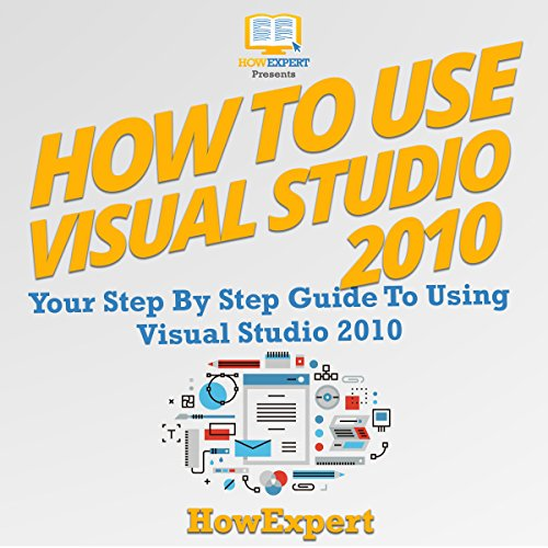 How to Use Visual Studio 2010     Your Step-By-Step Guide to Using Visual Studio 2010              By:                                                                                                                                 HowExpert Press                               Narrated by:                                                                                                                                 Tony Acland                      Length: 37 mins     Not rated yet     Overall 0.0