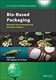 Bio-Based Packaging: Material, Environmental and Economic Aspects (Wiley Series in...