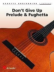 Don\'t Give Up, Prelude & Fughetta