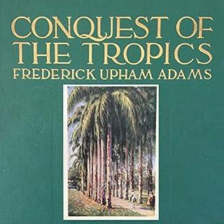 Conquest of the Tropics audiobook cover art