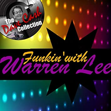 Funkin' With Lee- [The Dave Cash Collection]