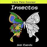 Libro para Colorear Edición Insectos Anti Estrés: Tamaño Cuadrado 21.5x21.5cm   Regalo Original para Adultos   Mariposas, Escarabajos, Saltamontes...