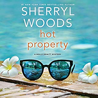 Hot Property     The Molly DeWitt Mysteries, Book 1              By:                                                                                                                                 Sherryl Woods                               Narrated by:                                                                                                                                 Tavia Gilbert                      Length: 6 hrs and 13 mins     44 ratings     Overall 4.0