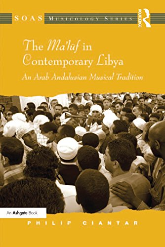 The Ma'luf in Contemporary Libya: An Arab Andalusian Musical Tradition (SOAS Studies in Music) (English Edition)